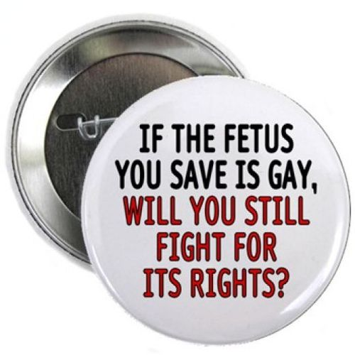 What's More Important: The Rights Of an Unborn Fetus, or the Rights of a Living Homosexual?