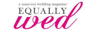 The Gay Wedding Magazine for the Gay Wedding Your State Might Let You Have