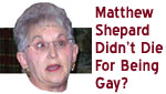 Rep. Virginia Foxx Insists: Matthew Shepard Wasn't Murdered For Being Gay