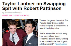 Wherein the Entertainment Press Participates In Taylor Lautner + Robert Pattinson Homoerotics