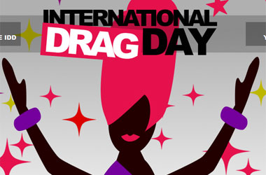 And How Are You Celebrating International Drag Day?