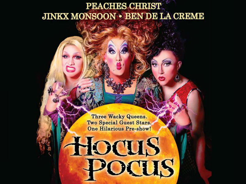 Peaches Christ, Jinkx Monsoon and BenDeLaCreme to Star in 'Hocus Pocus'