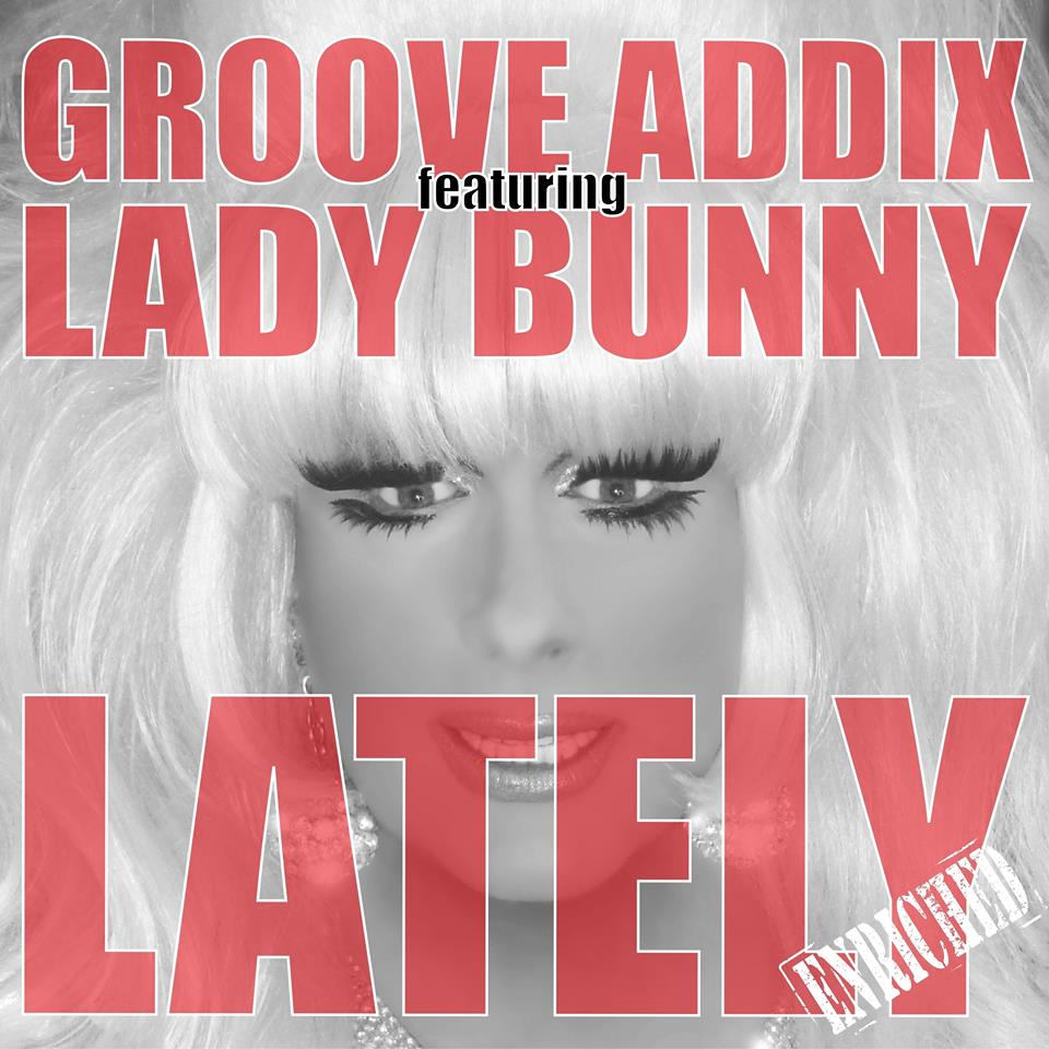 Groove Addix Lady Bunny Lately Artwork Album Cover