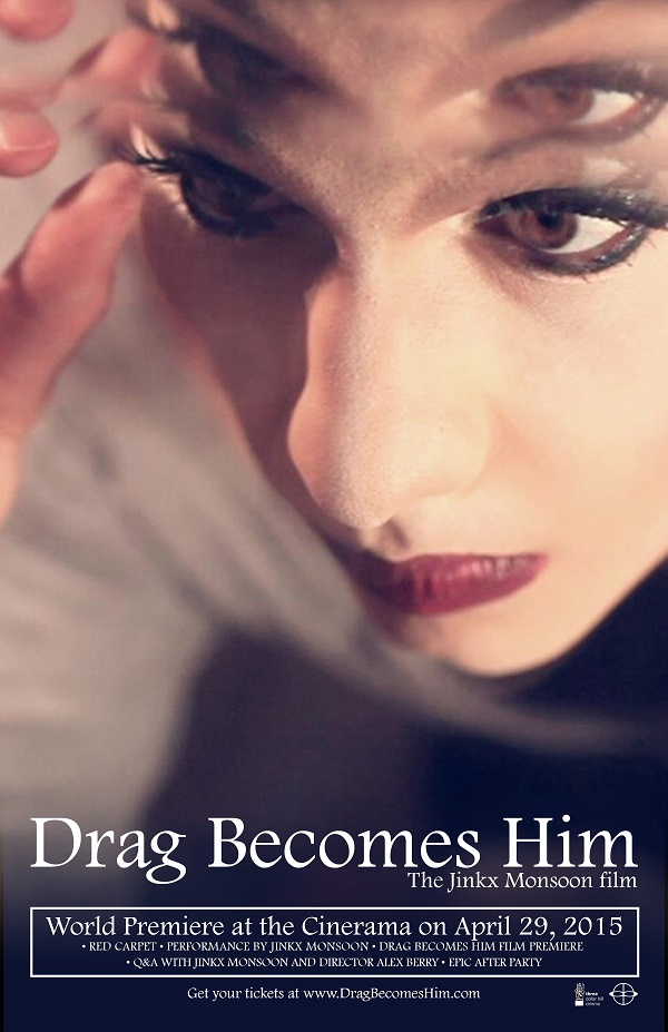 Jinkx Monsoon Drag Becomes Him World Premiere Poster Documentary Film